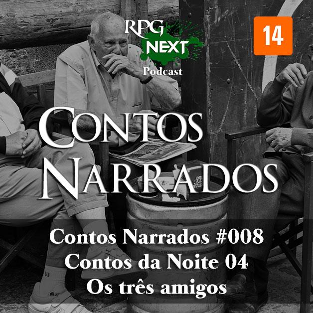 CNa#008: CdN-E04 – Os três amigos   Rodrigo Watzl
