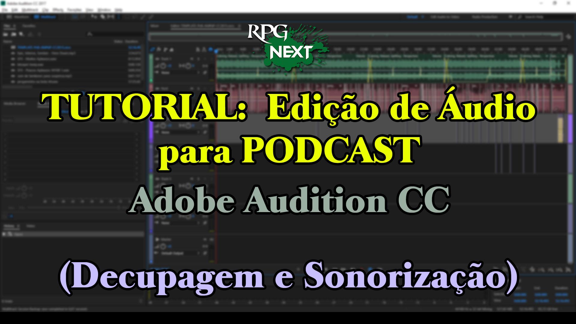 Tutorial Edição de Áudio para Podcast - Adobe Audition CC - Decupagem e Sonorização