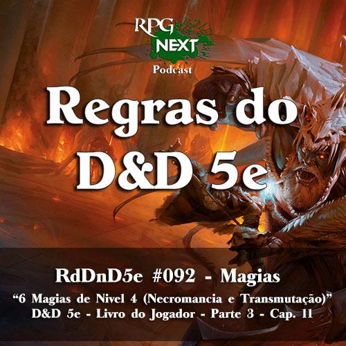 RdDnD5e #092 – 6 Magias de Nível 4 (Necromancia e Transmutação) – D&D 5e – Livro do Jogador – Parte 3 – Cap. 11