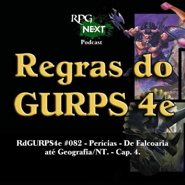 RdGURPS4e #082 – Perícias – De Falcoaria até Geografia/NT – Cap. 4.
