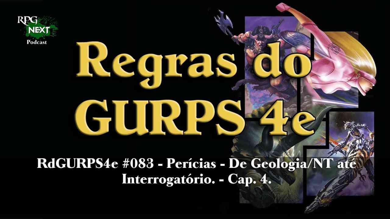 RGURPS4e#083: Perícias – De Geologia/NT até Interrogatório | Módulo Básico Personagens C4