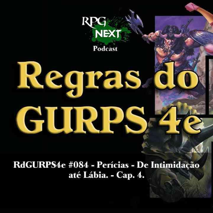 RGURPS4e#084: Perícias – De Intimidação até Lábia | Módulo Básico Personagens C4