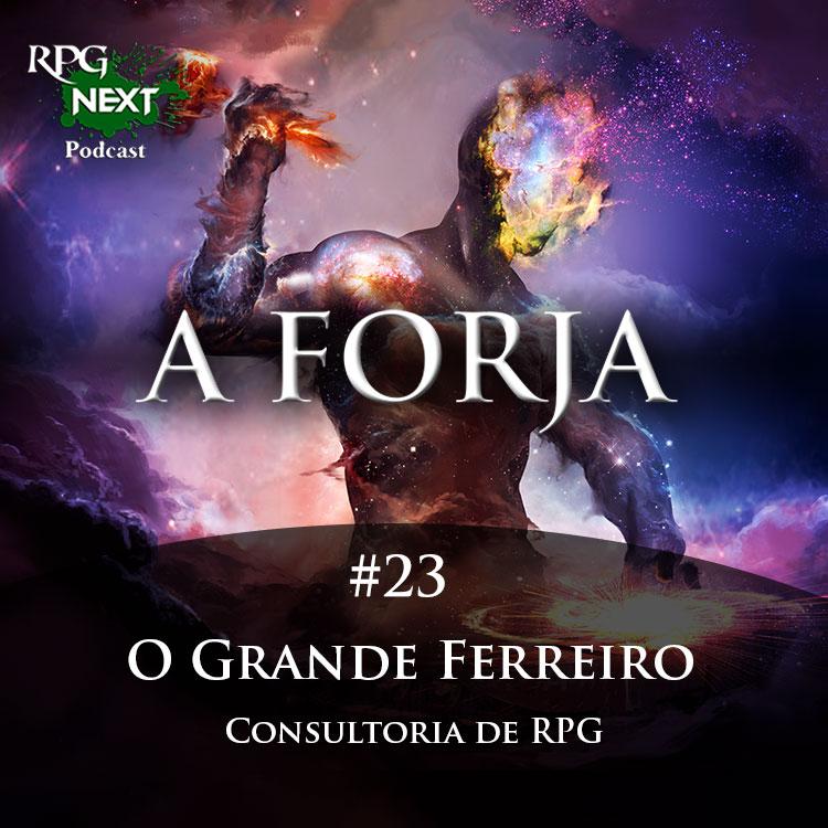Forja#023: O Grande Ferreiro | Consultoria de RPG