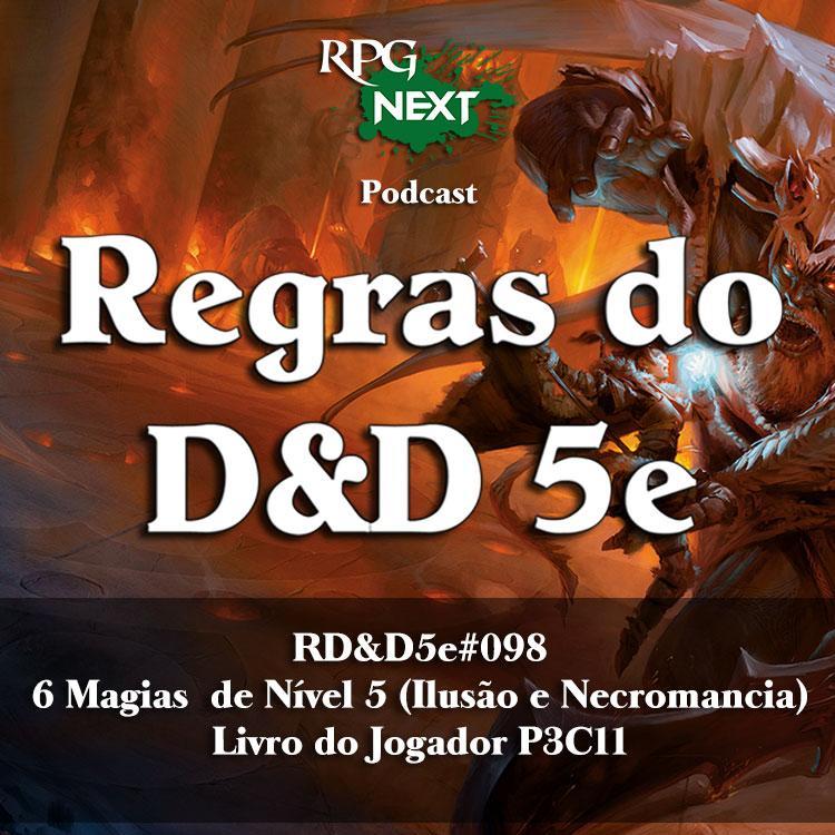 RD&D5e#098:  6 Magias de Nível 5 (Ilusão e Necromancia) | Livro do Jogador P3C11