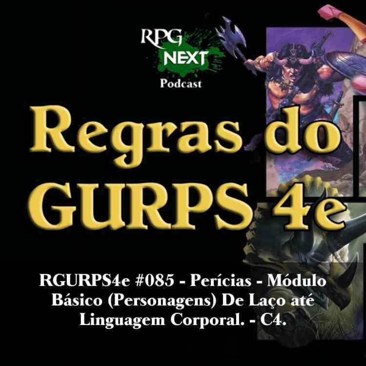 RGURPS4e#085: Perícias – De Laço até Linguagem Corporal | Módulo Básico Personagens C4