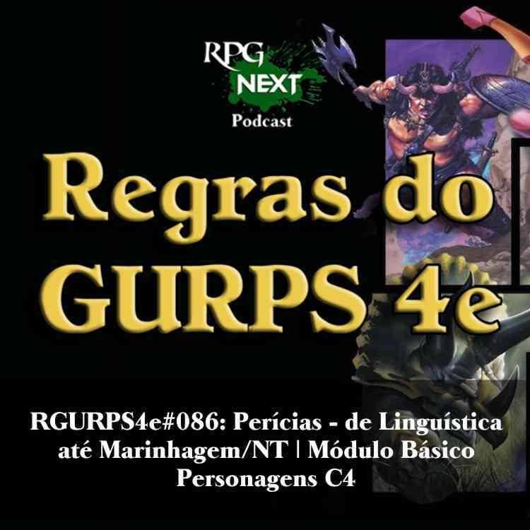 RGURPS4e#086: Perícias – de Linguística até Marinhagem/NT | Módulo Básico Personagens C4