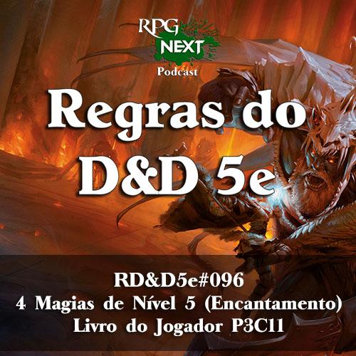 RD&D5e#096: 4 Magias de Nível 5 (Encantamento) | Livro do Jogador P3C11
