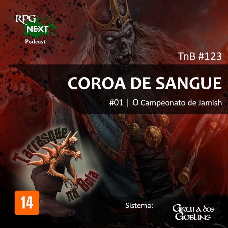 TnB#123: CdS-E01 – O Campeonato de Jamish | RPG Gruta dos Goblins