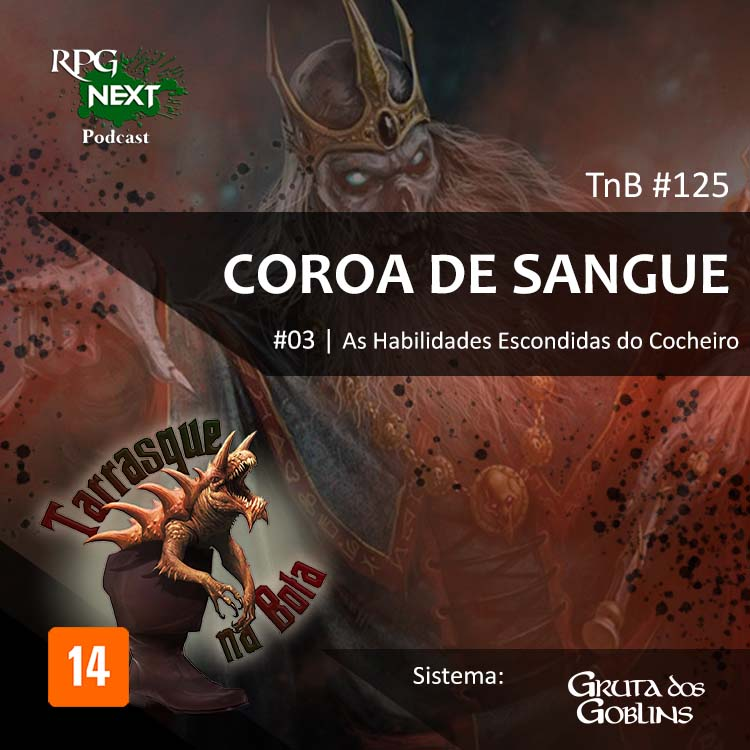 TnB#125: CdS-E03 – As Habilidades Escondidas do Cocheiro | RPG Gruta dos Goblins
