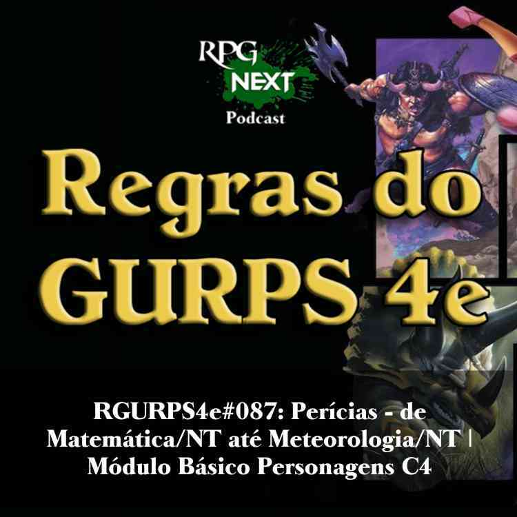 RGURPS4e#087: Perícias – de Matemática/NT até Meteorologia/NT | Módulo Básico: Personagens C1