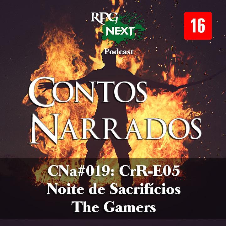 CNa#019: CrR-E05 – Noite de Sacrifícios   The Gamers