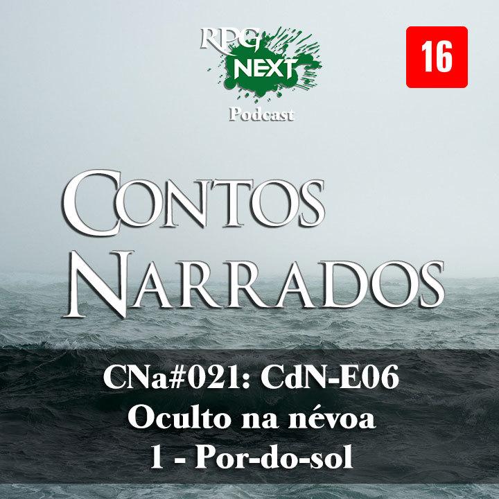 CNa#021/CdN#E06 – Oculto Na Névoa – 1 – Pôr do Sol   Enock Bezerra Ferreira de Souza